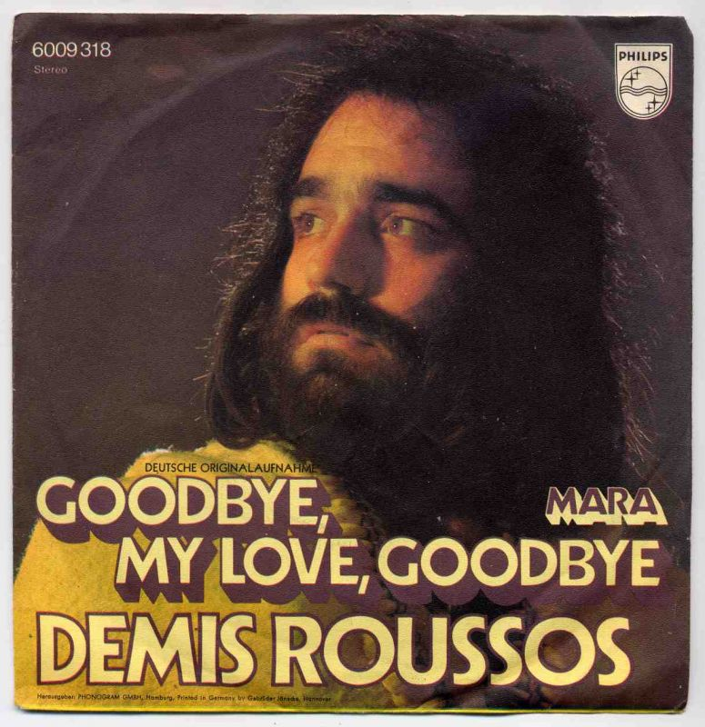Vinyl-Single: <b><br>Demis Roussos: <br>Goodbye, My Love, Goodbye / Mara </b><br>Philips 6009 318, (P) 1973