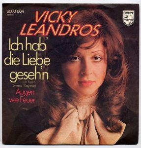Vinyl-Single: <b><br>Vicky Leandros: <br>Ich hab\' die Liebe geseh\'n / Augen wie Feuer </b><br>Philips 6000 064, (P) 1972