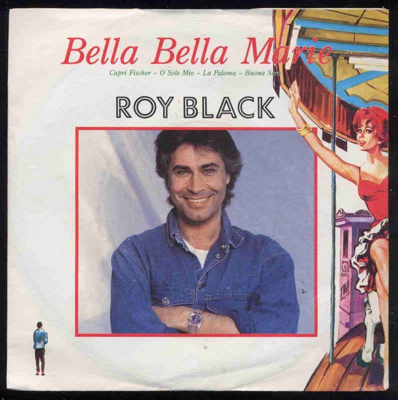 Roy Black: <br>Bella Bella Marie (Medley) Capri Fischer - O Sole Mio - La Paloma - Buona Sera / C\'est la Vie </b> <br>Polydor 887 632-7, (P) 1988  <br>EAN 042288763277