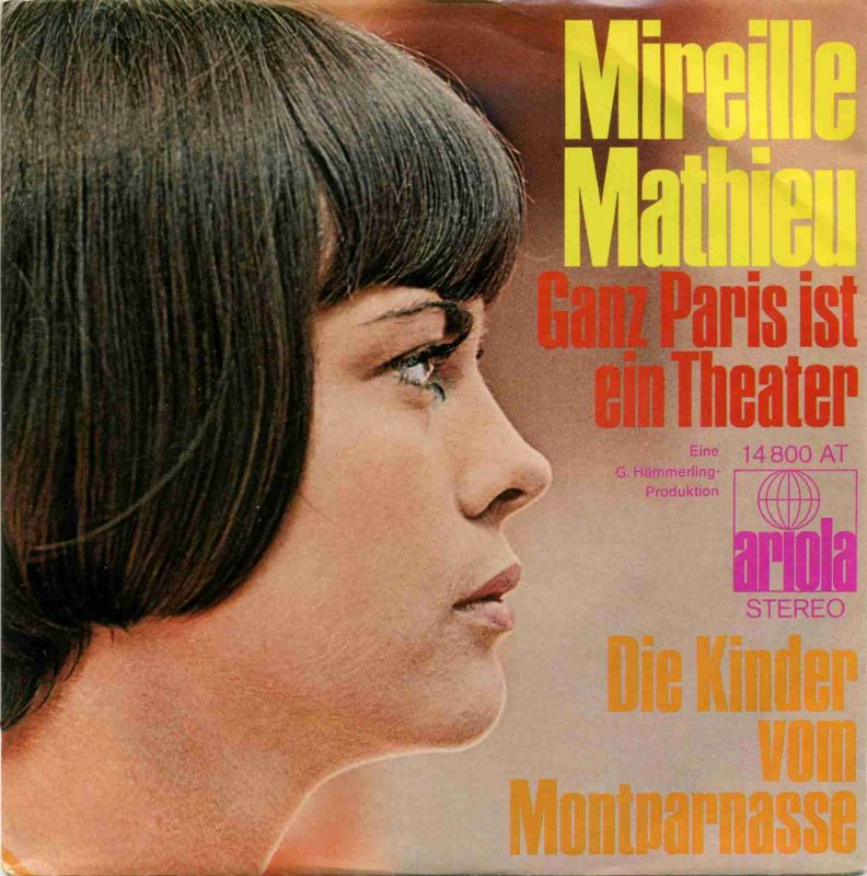 Vinyl-Single: <b><br>Mireille Mathieu: <br>Ganz Paris ist ein Theater / Die Kinder vom Montparnasse </b><br>Ariola 14 800 AT, (P) 1970