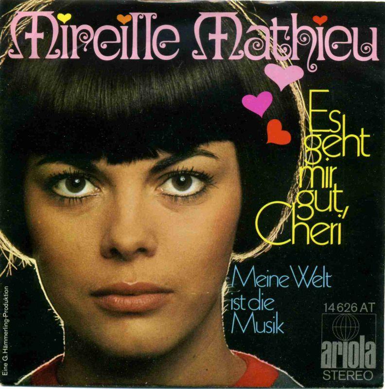 Vinyl-Single: <b><br>Mireille Mathieu: <br>Es geht mir gut, Cheri / Meine Welt ist die Musik </b><br>Ariola 14 626 AT, (P) 1970