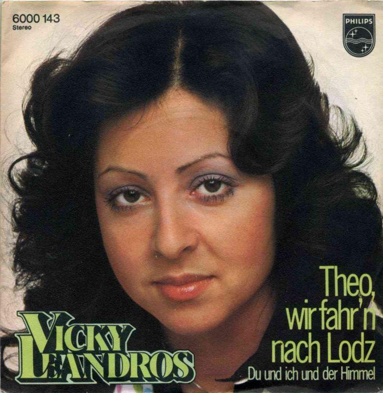 Vinyl-Single: <b><br>Vicky Leandros <br>Theo, wir fahr\'n nach Lodz / Du und ich und der Himmel </b> <br>Philips 6000 143, (P) 1974  0