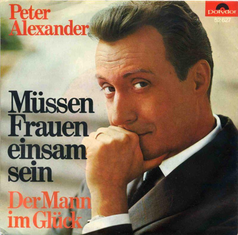 Vinyl-Single: <b><br>Peter Alexander: <br>Müssen Frauen einsam sein / Der Mann im Glück</b> <br>Polydor 52 627, (P) 1966