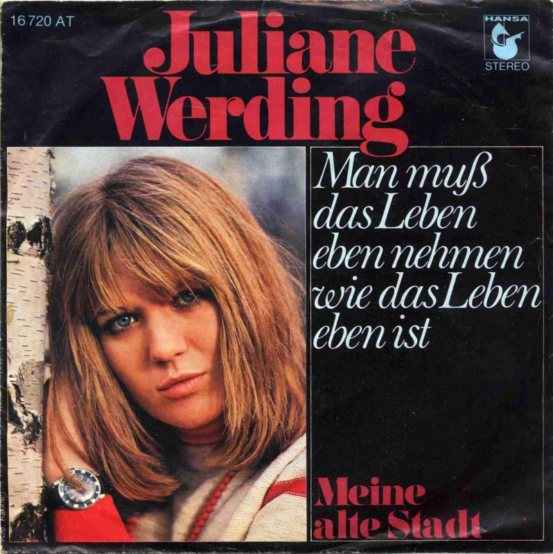 Vinyl-Single: <b><br>Juliane Werding: <br>Man mus das Leben eben nehmen wie das Leben eben ist / Meine alte Stadt </b><br>Hansa 16720 AT, (P) 1976