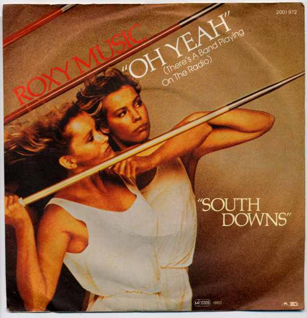 Vinyl-Single: <b><br>Roxy Music: <br>Oh Yeah (There\\\'s A Band Playing On The Radio) / South Downs </b><br>Polydor 2001 972, (P) 1980 0