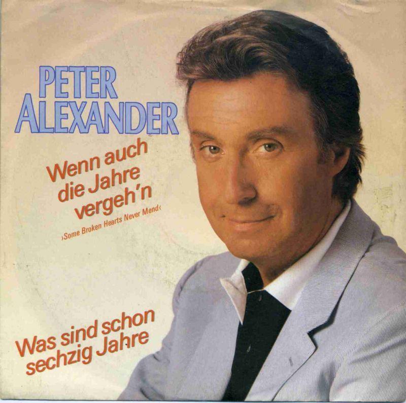 Vinyl-Single: <b><br>Peter Alexander: <br>Wenn auch die Jahre vergeh\'n (Some Broken Hearts Never Mend) / Was sind schon sechzig Jahre </b><br>Ariola 108 696-100, (P) 1986