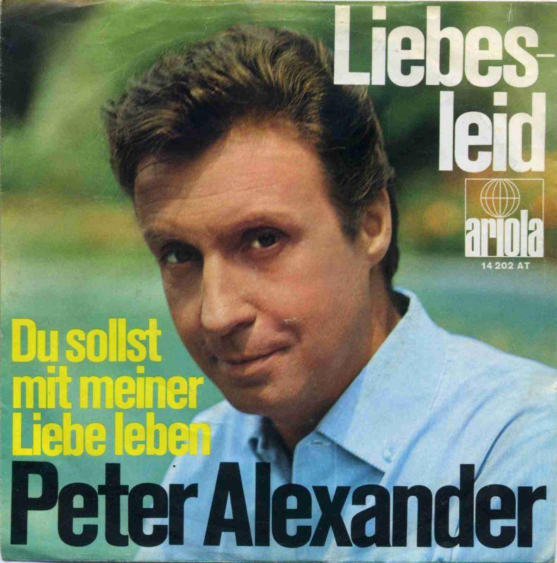 Vinyl-Single: <b><br>Peter Alexander: <br>Liebesleid / Du sollst mit meiner Liebe leben </b> <br>Ariola 14 202 AT, (P) 1969
