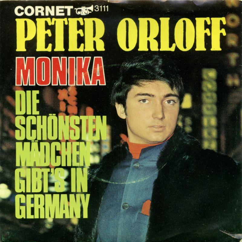 Vinyl-Single: <b><br>Peter Orloff: <br>Monika / Die scjhönsten Mädchen gibt\'s in Germany </b><br>Cornet 3111, (P) 1968