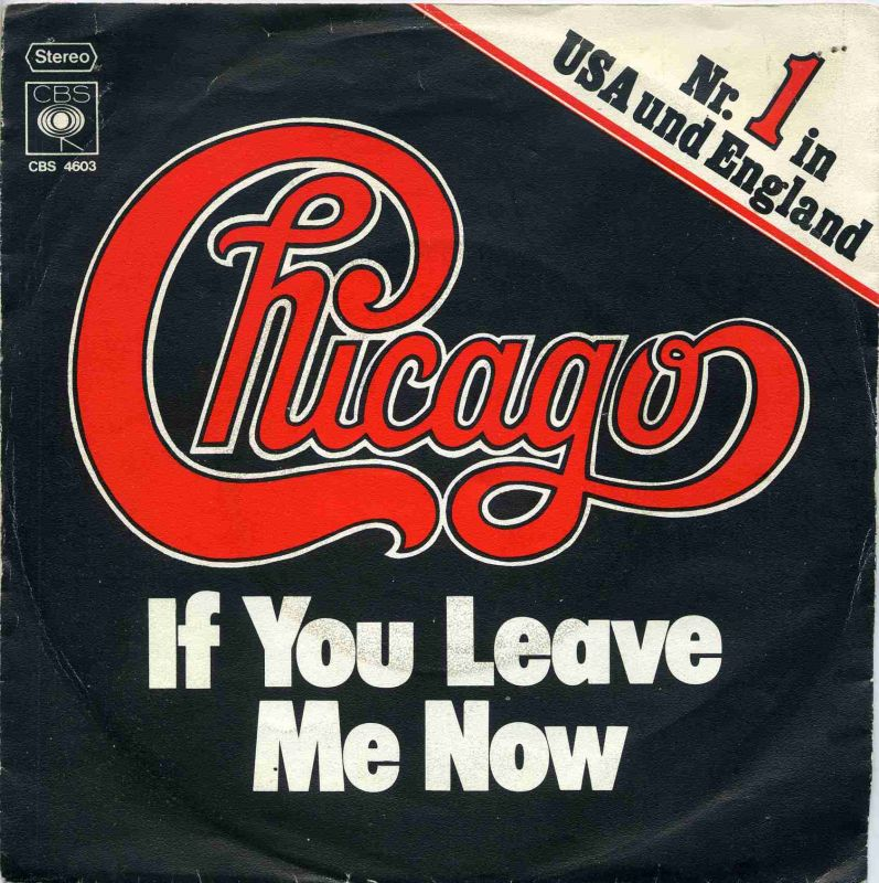 Vinyl-Single: <b><br>Chicago: <br>If You Leave Me Now / Together Again </b><br>CBS 4603, (P) 1976 0