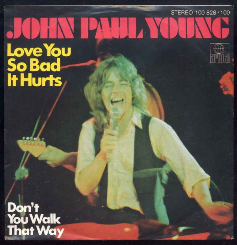 Vinyl-Single: <b><br>John Paul Young: <br>Love You So Bad It Hurts / Don\'t You Walk That Way </b><br>Ariola 100 828-100, (P) 1979