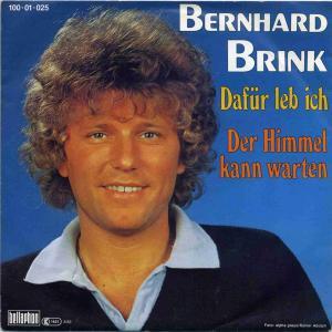 Vinyl-Single: <b><br>Bernhard Brink: <br>Dafür leb ich / Der Himmel kann warten </b><br>Bellaphon100 01 025, (P) 1983
