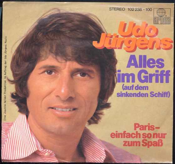 Vinyl-Single: <b><br>Udo Jürgens: <br>Alles im Griff (auf dem sinkenden Schiff) / Paris - einfach so nur zum Spaß </b><br>Ariola 102 238, (P) 1980