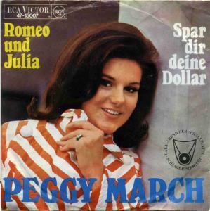 Peggy March: <br>Romeo und Julia / Spar dir deine Dollar </b> <br>RCA Victor 47-15007, (P) 1967
