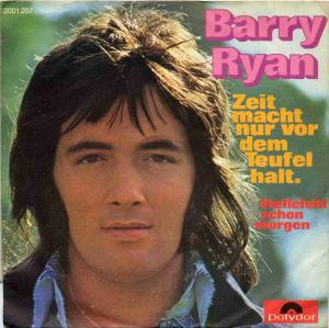 Barry Ryan <br>Zeit macht nur vor dem Teufel halt / Vielleicht schon morgen</b> <br>Polydor 2001 207, (P) 1971