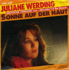 Vinyl-Single: <b><br>Juliane Werding: <br>Sonne auf der Haut (Wouldn\'t It Be Good) / Meeressohn </b><br>WEA 249 378-7, (P) 1984