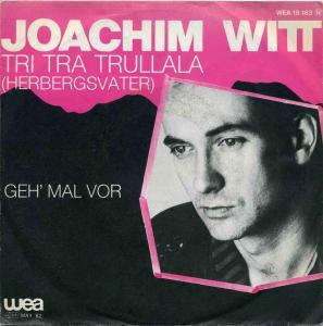 Vinyl-Single: <b><br>Joachim Witt: <br>Tri Tra Trullala (Herbergsvater) / Geh\' mal vor </b><br>WEA 19 163, (P) 1982
