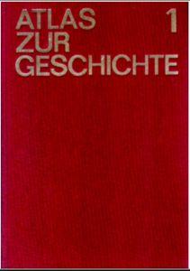 Atlas zur Geschichte in zwei Bänden