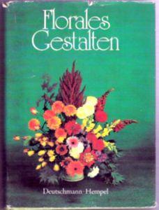 Florales Gestalten - Deutschmann/ Hempel