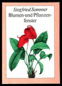 Blumen- und Pflanzenfenster - Siegfried Sommer