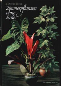 Zimmerpflanzen ohne Erde - Günther Kühle