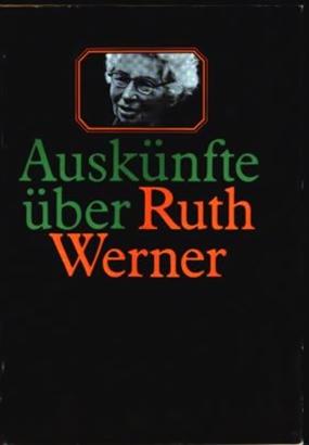 Auskünfte über Ruth Werner - Zum 75. Geburtstag