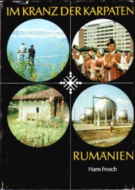 Im Kranz der Karpaten - Rumänien - Hans Frosch
