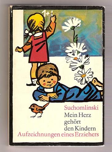 Mein Herz gehört den Kindern - Wassili Suchomlinski