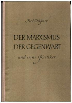 Der Marxismus der Gegenwart u. seine Kritiker - Fred Oelßner