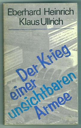 Der Krieg einer unsichtbaren Armee - E. Heinrich/ K. Ulrich