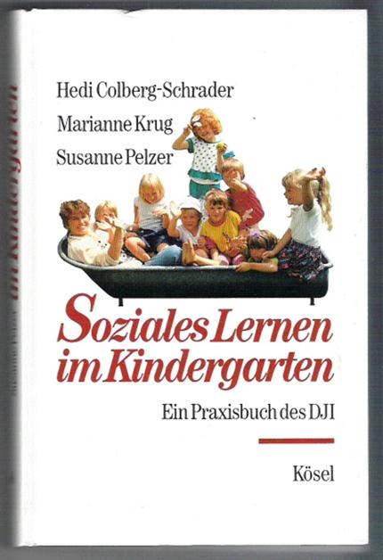 Soziales Lernen im Kindergarten. Ein Praxisbuch des DJI