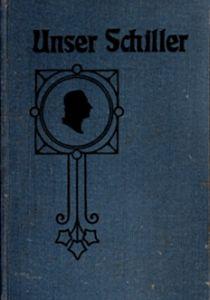 Unser Schiller - Friedrich Polack, Herausgeber, 1905