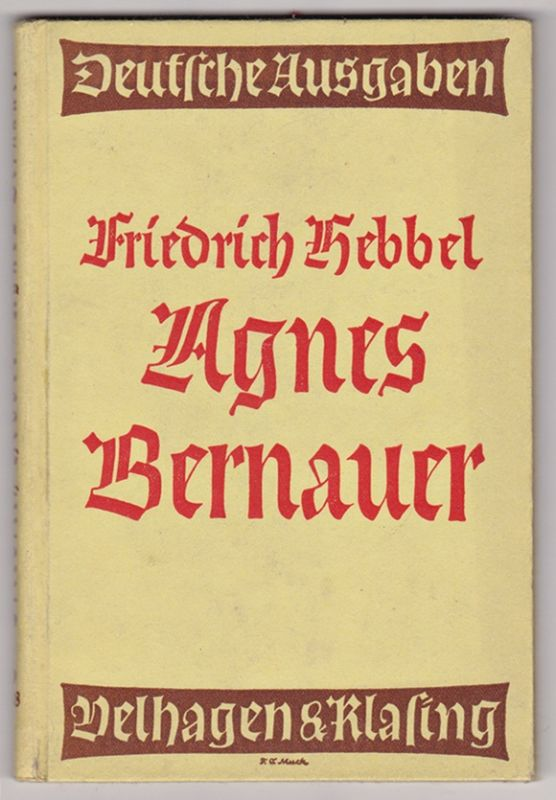 Agnes Bernauer - Friedrich Hebbel, 1940