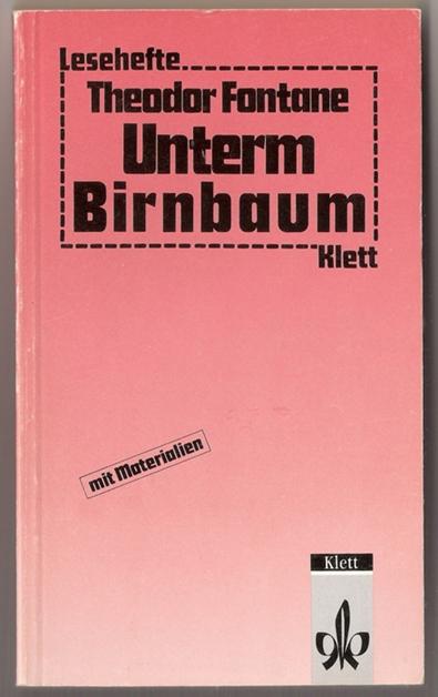 Unterm Birnbaum - Theodor Fontane, Klett-Leseheft mit Materialien