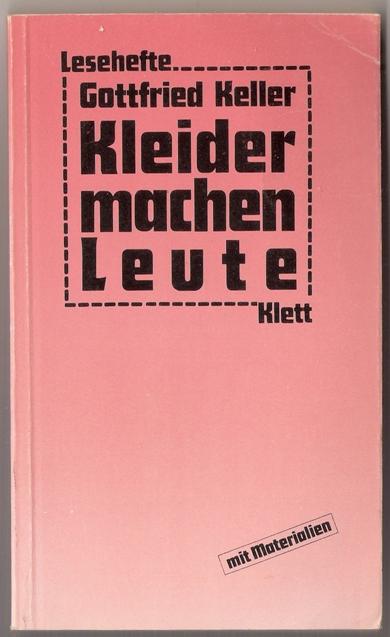Kleider machen Leute - Gottfried Keller, Klett-Leseheft mit Materialien