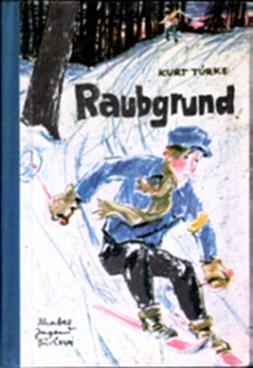 Raubgrund - Kurt Türke, Knabes Jugendbücherei