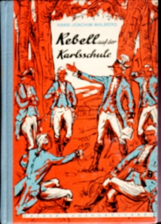 Rebell auf der Karlsschule - Hans-Joachim Malberg, Knabes Jugendb.