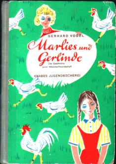 Marlies und Gerlinde - Gerhard Vogel - Die Geschichte einer Mädchenfreundschaft, Knabes Jugendb.