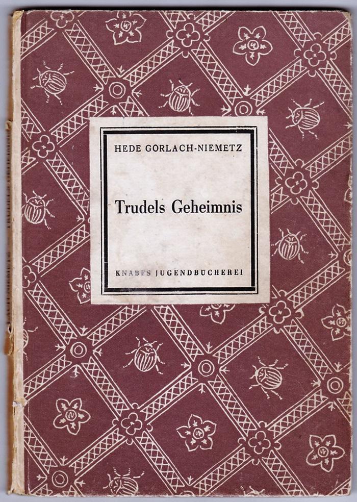 Trudels Geheimnis - Hede Görlach-Niemetz, Knabebuch 1951