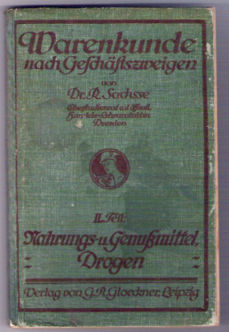 Warenkunde nach Geschäftszweigen, II. Teil: Nahrungs- u. Genußmittel, Drogen. 1922