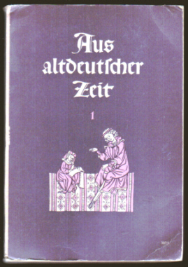 Aus altdeutscher Zeit. Lesebuch für höhere Schulen. Teil 1, 1957