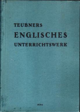 Teubners Englisches Unterrichtswerk, um 1937