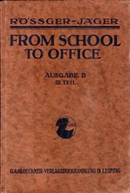 From School to Office. Ausgabe B 3. Teil - Rößger/ Jäger, 1933