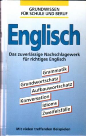 Grundwissen für Schule und Beruf: Englisch