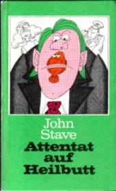 Attentat auf Heilbutt - John Stave