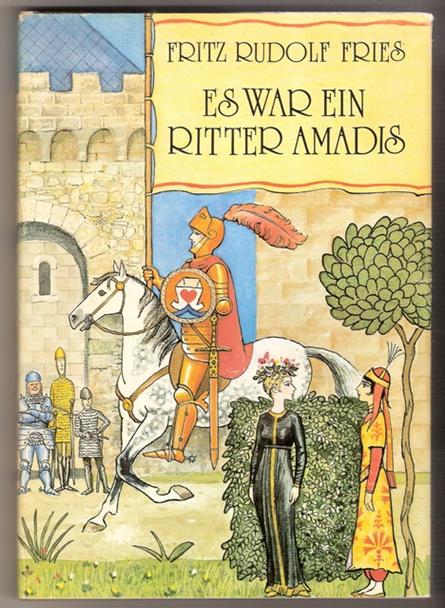 Es war ein Ritter AMADIS - Fritz Rudolf Fries