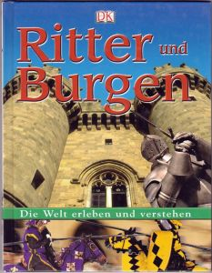 Ritter und Burgen. Die Welt erleben und verstehen