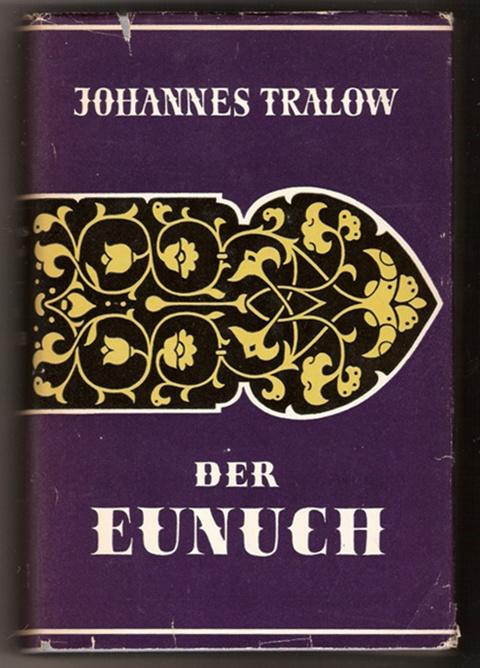 Der Eunuch - Johannes Tralow