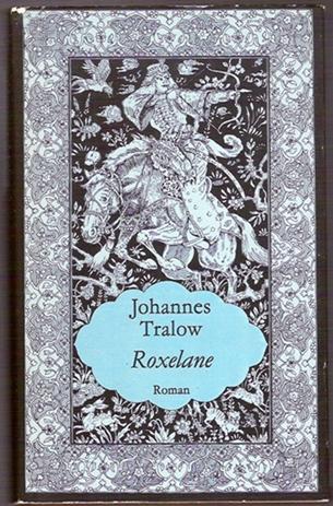 Roxelane - Johannes Tralow