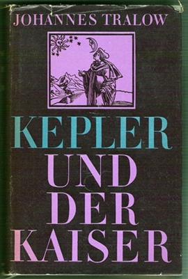 Kepler und der Kaiser - Johannes Tralow