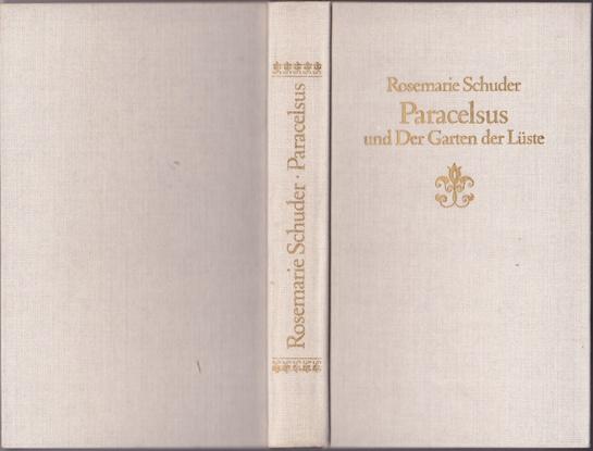 Paracelsus und der Garten der Lüste - Rosemarie Schuder